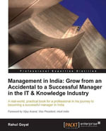 Management in India : Grow from an Accidental to a successful manager in the IT & knowledge industry - Goyal Rahul