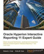 Oracle Hyperion Interactive Reporting 11 Expert Guide - Edward Cody