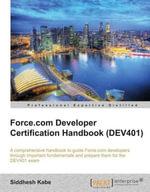 Force.com Developer Certification Handbook (DEV401) - Kabe Siddhesh
