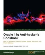 Oracle 11g Anti-Hacker's Cookbook - Adrian Neagu