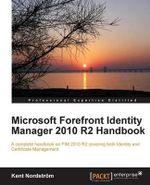 Microsoft Forefront Identity Manager 2010 R2 Handbook - Kent Nordstrom