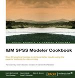 IBM SPSS Modeler Cookbook - Keith McCormick