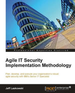 Agile IT Security Implementation Methodology - Laskowski Jeff