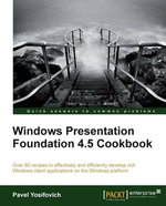 Windows Presentation Foundation 4.5 Cookbook - Yosifovich Pavel