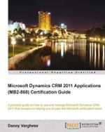Microsoft Dynamics CRM 2011 Applications (MB2868) Certification Guide - Eric Tiggeler