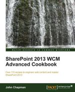 Sharepoint 2013 WCM Advanced Cookbook - John Chapman