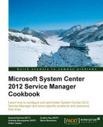 Microsoft System Center 2012 Service Manager Cookbook - Samuel Erskine
