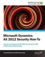 Microsoft Dynamics Ax 2012 Security How-To - Ahmed Mohamed Rafik Moustafa