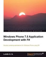 Windows Phone 7.5 Application Development with F# : A Diy Guide to Extending the Life of Your idevices... - Mark Polino