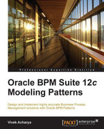 Oracle Bpm Suite 12c Modeling Patterns - Acharya   Vivek