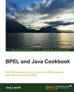 BPEL and Java Cookbook - Jurij Laznik