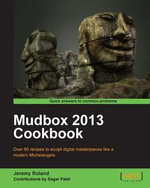 Mudbox 2013 Cookbook - Jeremy Roland