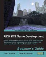 UDK IOS Game Development Beginner's Guide - C. Gatzidis