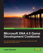 Microsoft XNA 4.0 Game Development Cookbook - Drumm Luke