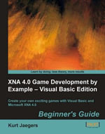 XNA 4.0 Game Development by Example - Visual Basic Edition Beginner's Guide : Beginner's Guide - Visual Basic Edition - Jaegers Kurt