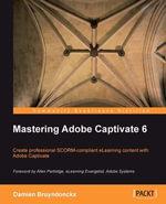 Mastering Adobe Captivate 6 - Bruyndonckx Damien
