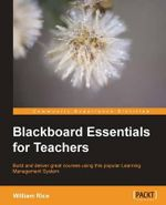 Blackboard Essentials for Teachers - W. Rice