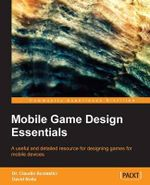 Mobile Game Design Essentials - Claudio Scolastici