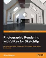 Photographic Rendering with VRay for SketchUp - Brian Bradley