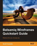 Balsamiq Wireframes Quickstart Guide : Barnes & Noble Special Edition, the - Scott Faranello