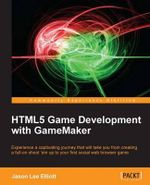 HTML5 Game Development with Gamemaker - Jason Lee Elliott
