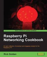 Raspberry Pi Networking Cookbook - Richard Golden