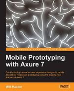 Mobile Prototyping with Axure 7 - William L. Hacker