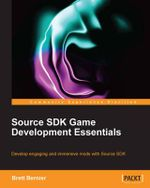 Source SDK Development Essentials - Brett Bernier