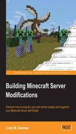 Building Minecraft Server Modifications - Cody M. Sommer