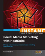 Instant Social Media Marketing with Hootsuite - Kunal Mathur