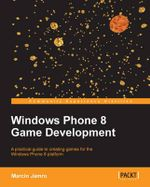 Windows Phone 8 Game Development - Marcin Jamro