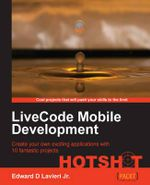 LiveCode Mobile Development Hotshot - Edward. D. Lavieri, Jr.