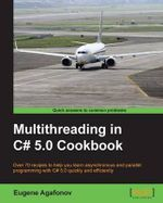 Multithreading in C# 5.0 Cookbook - Eugene Agafonov