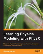 Learning Physics Modeling with PhysX - Krishna Kumar