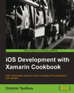 IOS Development with Xamarin Cookbook - Dimitris Tavlikos