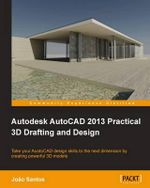 Autodesk AutoCad 2013 Practical 3D Drafting and Design - Raunak T. Jhawar