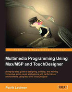 Multimedia Programming Using Max/MSP and TouchDesigner - Lechner   Patrik