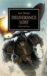 Deliverance Lost : Horus Heresy Series : Book 18 - Gav Thorpe