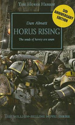 Horus Rising : The Seeds of Heresy Are Sown - Dan Abnett