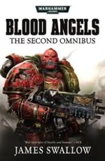 Blood Angels : The Second Omnibus - James Swallow