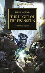 The Flight of the Eisenstein : Horus Heresy Series : Book 4 - Dan Abnett