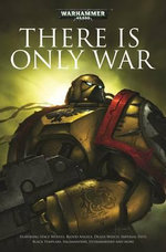 There is Only War