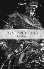First and Only : Black Library Classics : Book 1 - Dan Abnett