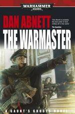 The Warmaster : Gaunt's Ghosts - Dan Abnett