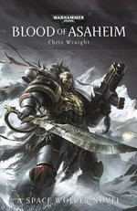 Blood of Asaheim : Space Wolves Series : Book 1 - Chris Wraight