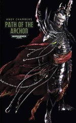 Path of the Archon : Dark Eldar Path Series : Book 3 - Andy Chambers