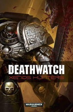 Deathwatch : Xenos Hunters