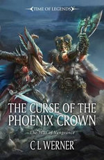 Curse of the Phoenix Crown : Time of Legends Series - CL Werner