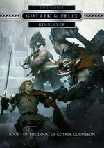 Gotrek & Felix : Kinslayer - David Guymer