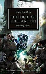 Flight of the Eisenstein : Horus Heresy - James Swallow